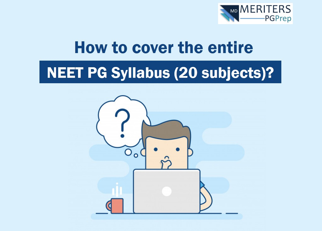 How to cover the entire NEET PG Syllabus (All 20 subjects)?